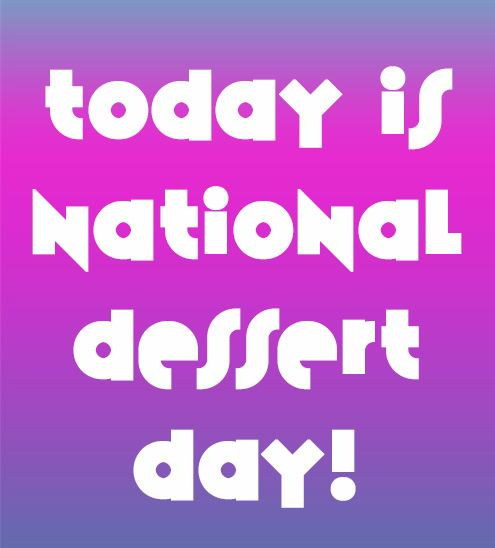 "Purple and pink gradient with text reading ""Today is National Dessert Day!"""